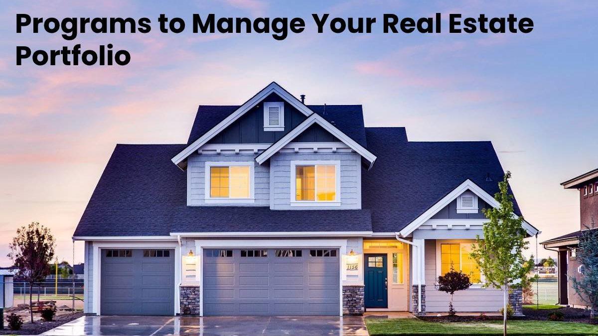 Programs to Manage Your Real Estate Portfolio