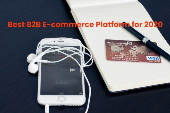 Best B2B E-commerce Platform for 2020