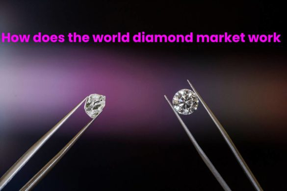 How does the world diamond market work
