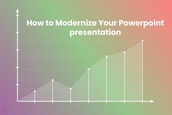 How to Modernize Your Powerpoint presentation