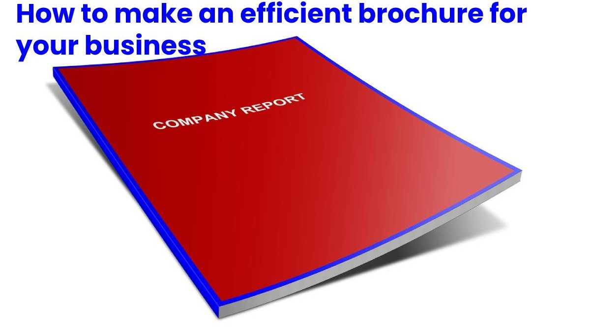 How to make an efficient brochure for your business