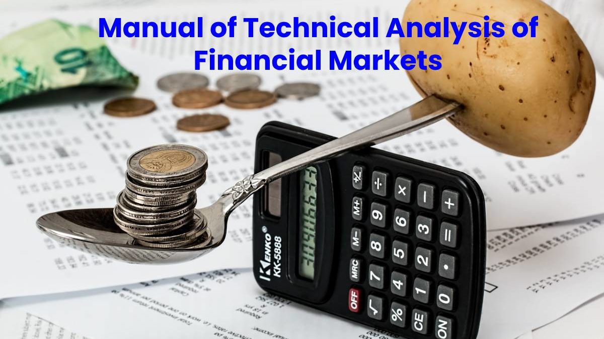 Manual of Technical Analysis of Financial Markets