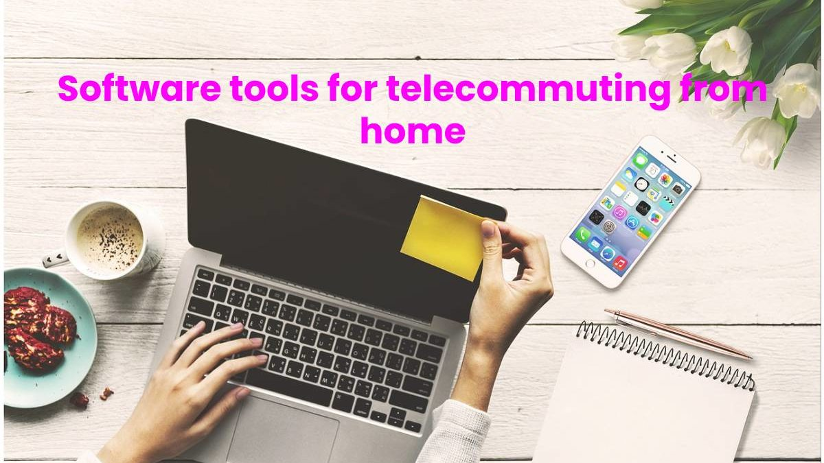 Software tools for telecommuting from home