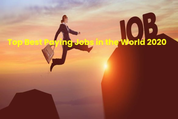 Top Best Paying Jobs in the World 2020