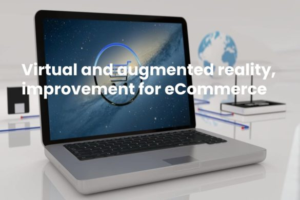 Virtual and augmented reality, improvement for eCommerce