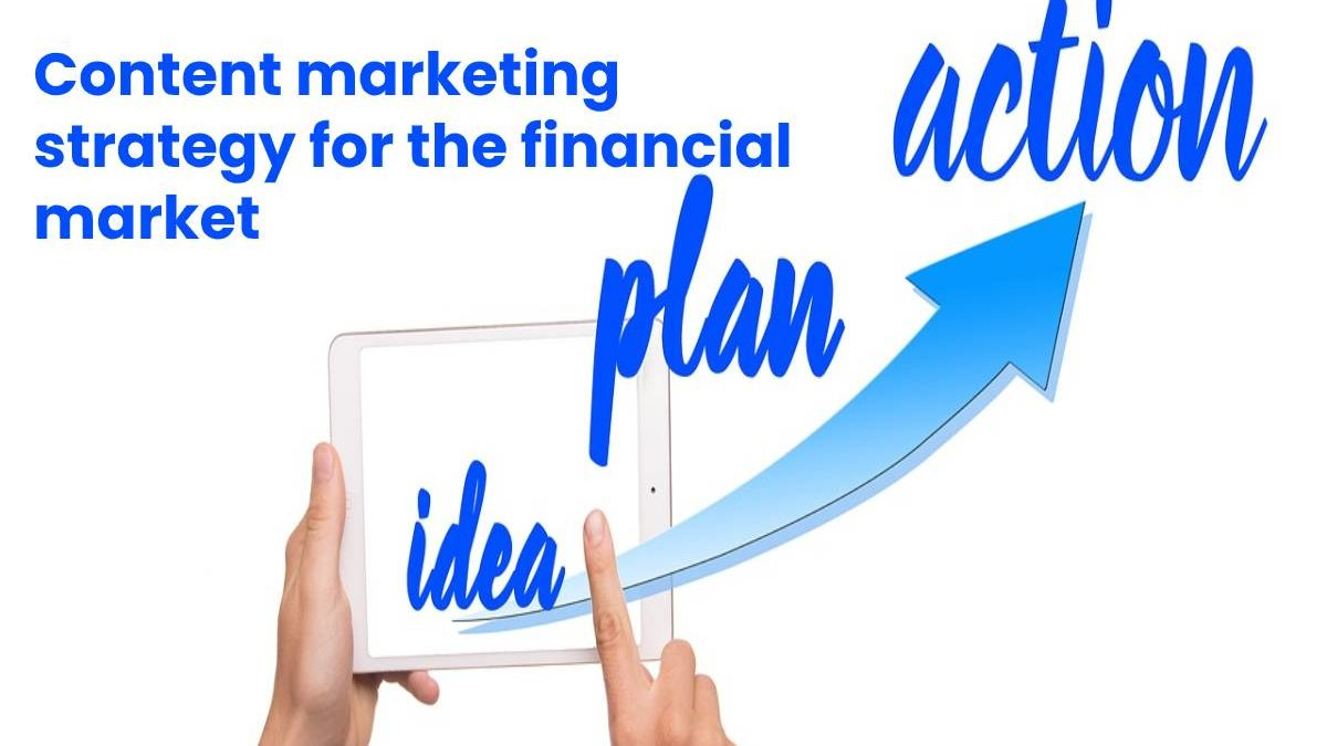 Content marketing strategy for the financial market