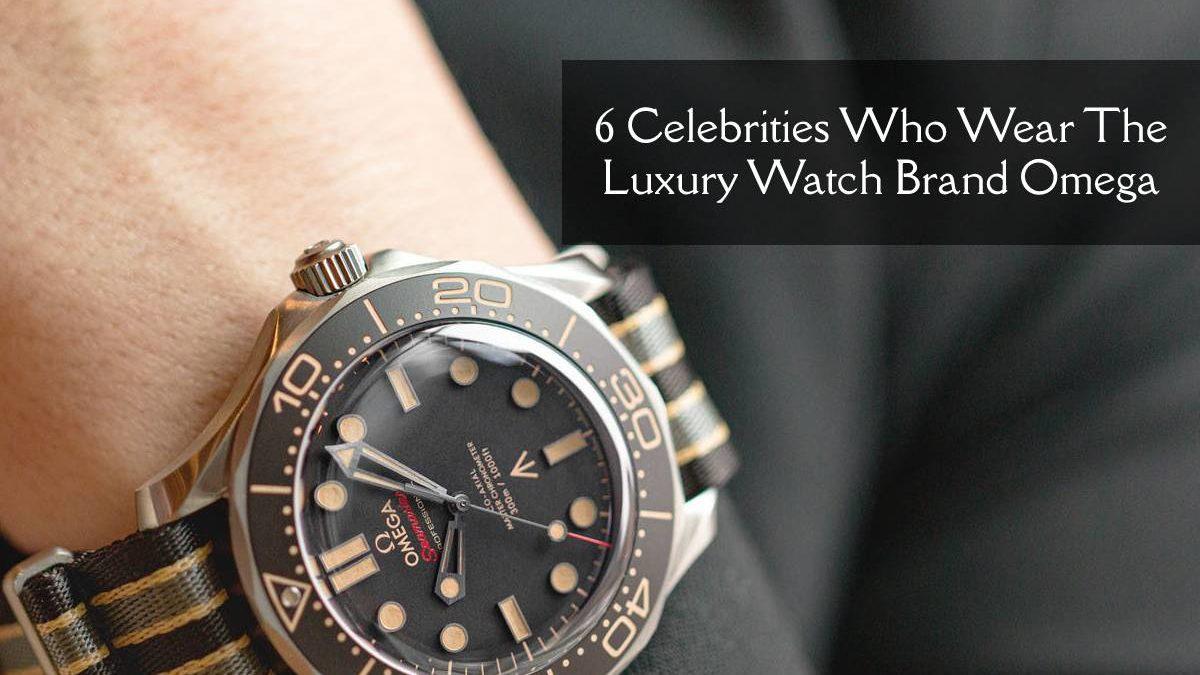 6 Celebrities Who Wear The Luxury Watch Brand Omega