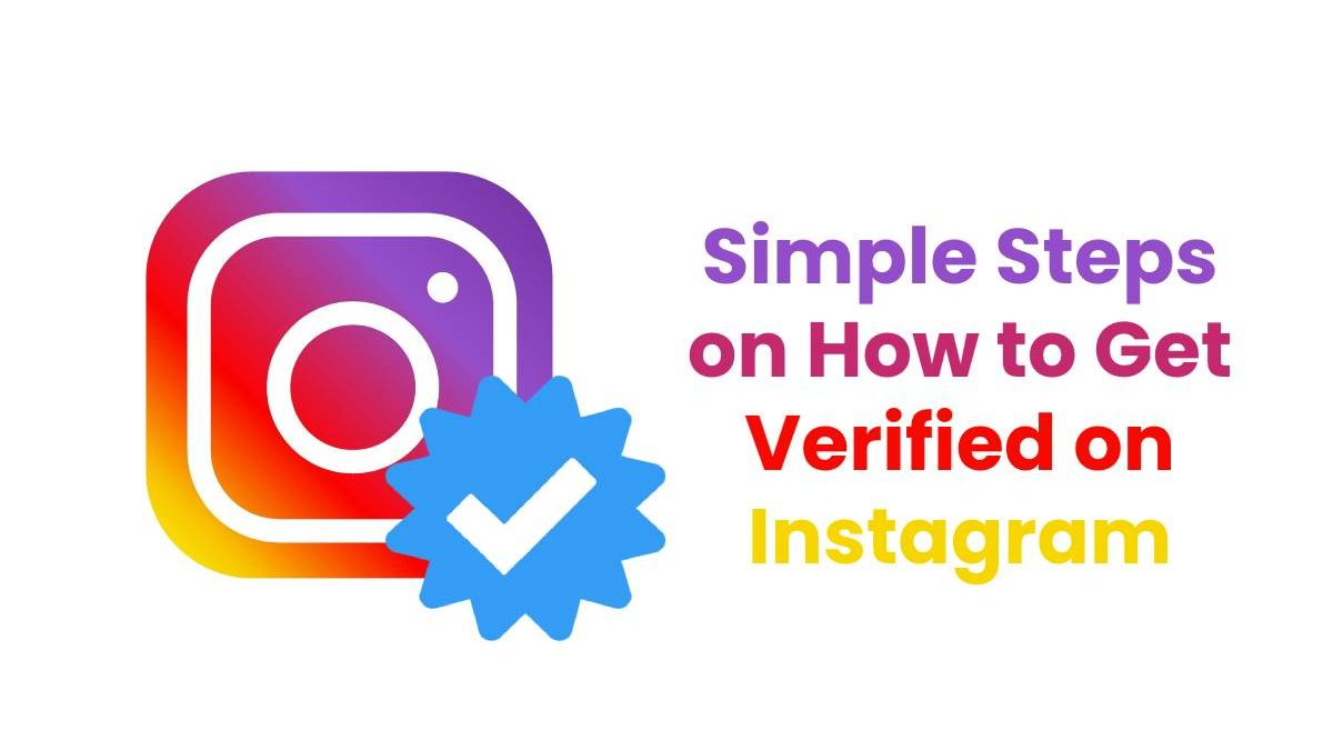 Simple Steps on How to Get Verified on Instagram