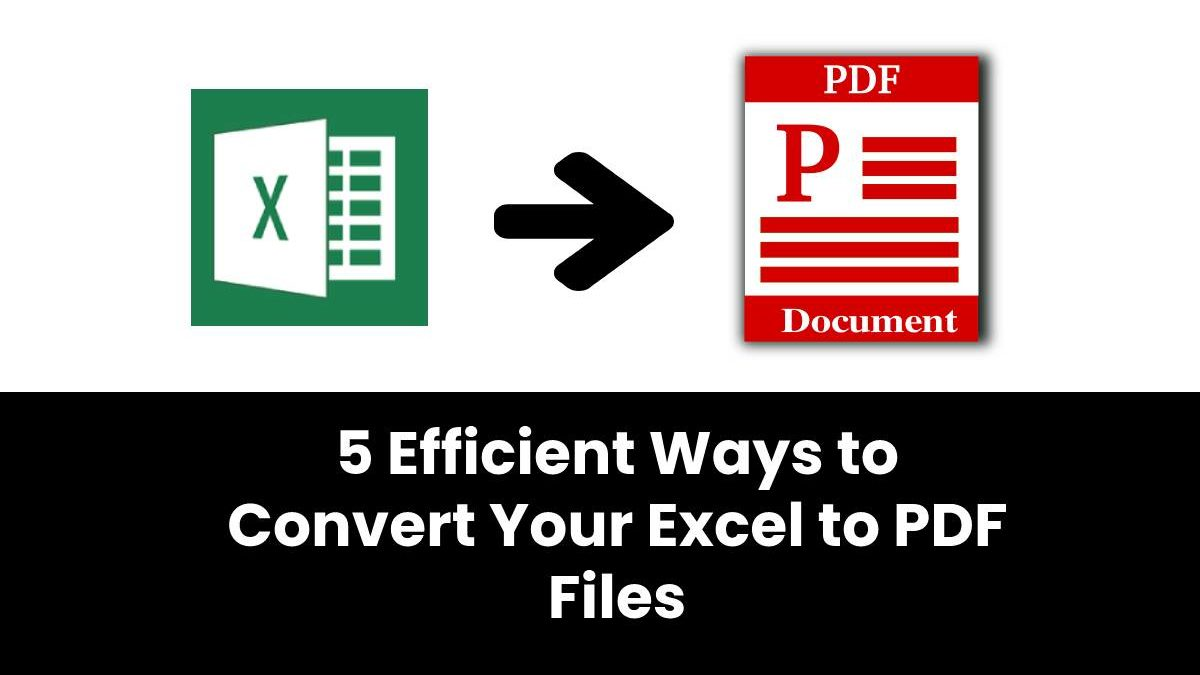 5 Efficient Ways to Convert Your Excel to PDF Files