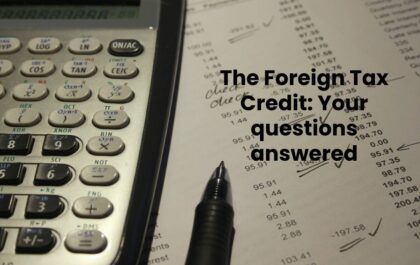 The Foreign Tax Credit: Your questions answered