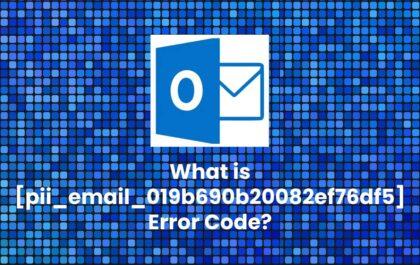 What is [pii_email_019b690b20082ef76df5] Error Code?