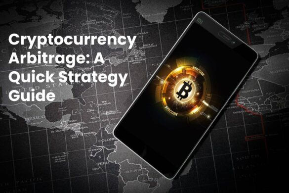 Cryptocurrency Arbitrage: A Quick Strategy Guide