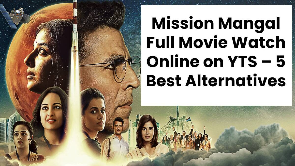 Mission Mangal Full Movie Watch Online on YTS – 5 Best Alternatives