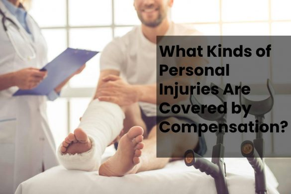 What Kinds of Personal Injuries Are Covered by Compensation?