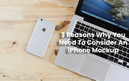 3 Reasons Why You Need To Consider An iPhone Mockup
