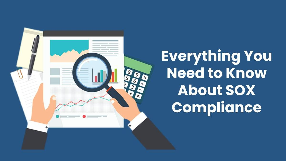 Everything You Need to Know About SOX Compliance