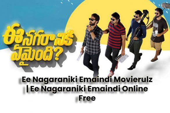 Ee Nagaraniki Emaindi Movierulz | Ee Nagaraniki Emaindi Online Free