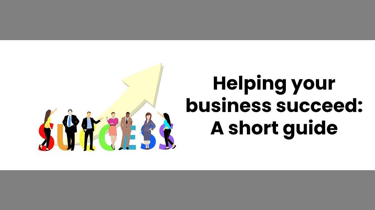 Helping your business succeed: A short guide