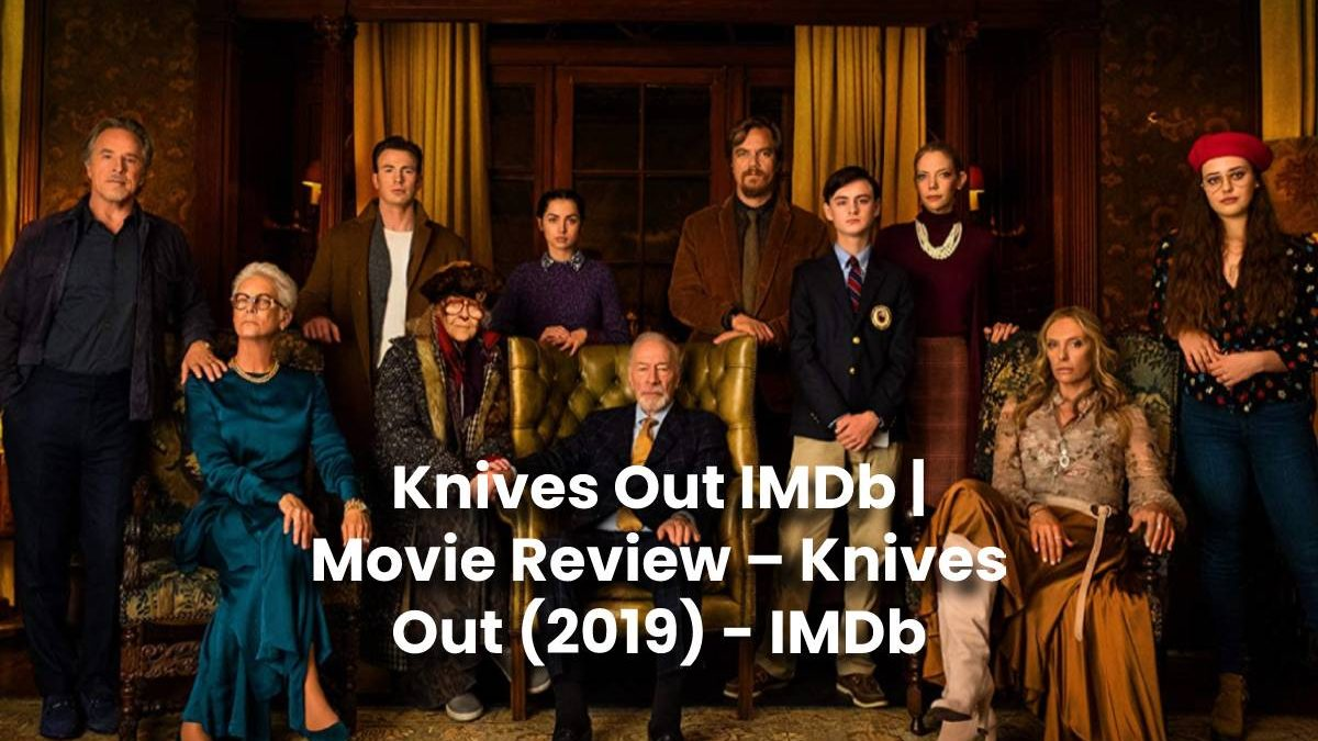 Knives Out IMDb   Movie Review – Knives Out (2019) – IMDb