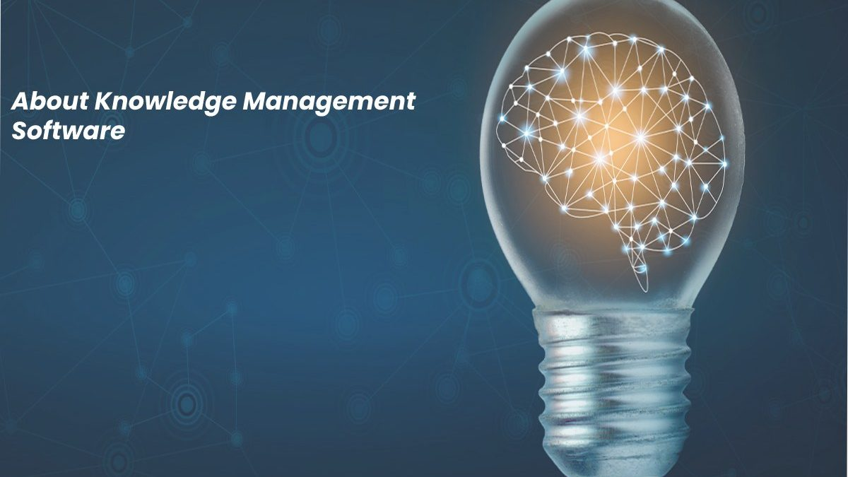 About Knowledge Management Software