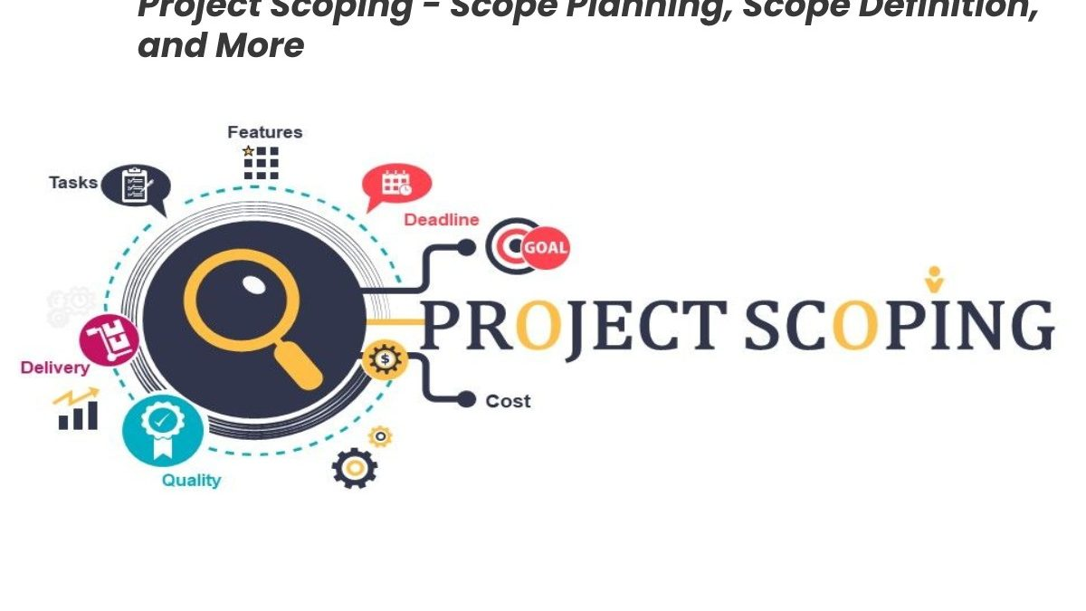 Define Project Scoping – Scope Planning, Scope Definition, and More