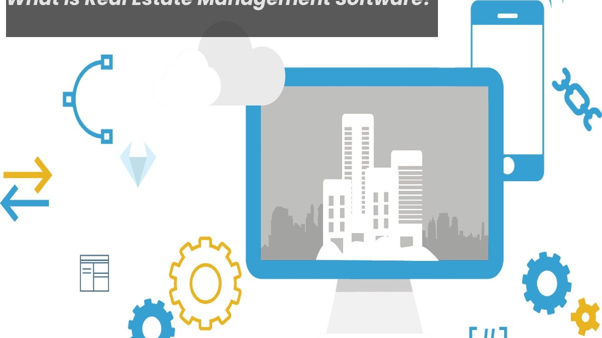 What is Real Estate Management Software?