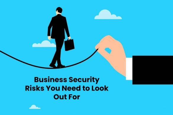 Business Security Risks You Need to Look Out For